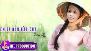 Em Đi Qua Cầu Cây (Lê Văn Lộc) - Cẩm Ly
