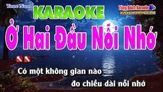 Ở Hai Đầu Nỗi Nhớ - Karaoke HD Nhạc Sống Tùng Bách