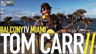 TOM CARR - PRETTY LITTLE PICTURE (BalconyTV)