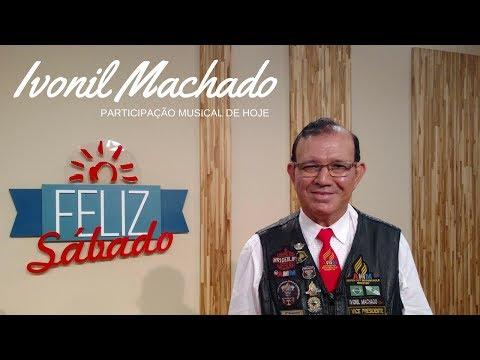 "Ivonil Machado ""Corpo e Família""no Feliz Sábado"