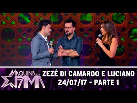 Zezé Di Camargo e Luciano - Parte 1 | Máquina da Fama (24/07/17)