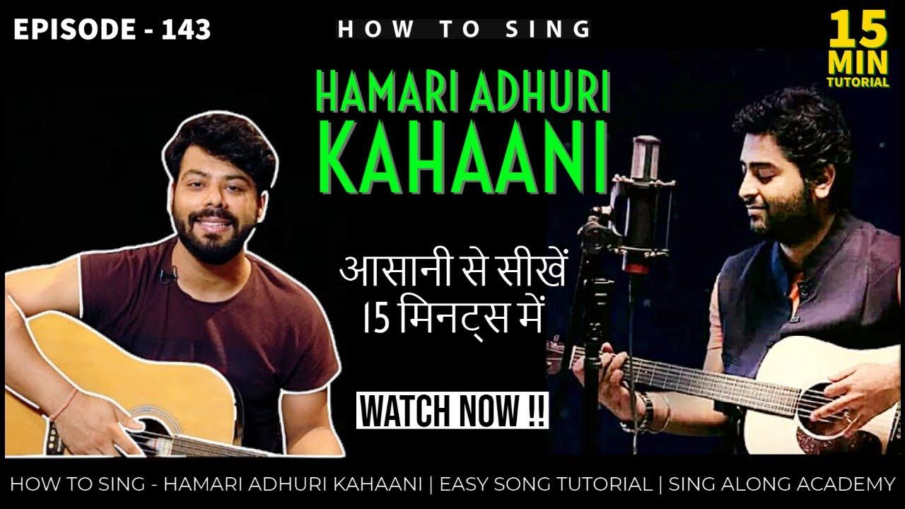 How to Sing - Hamari Adhuri Kahani | 15 minutes Song Tutorial | Episode - 143 | Sing Along