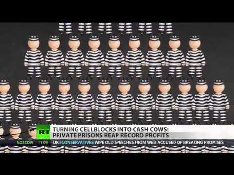 US prison-industrial complex [private jails] reap record profits - Cameron started in UK in 2011