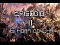 Reinos de Ferro - Episódio 11 - É Hora do Chá! (RPG)