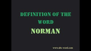 "Definition of the word ""Norman"""