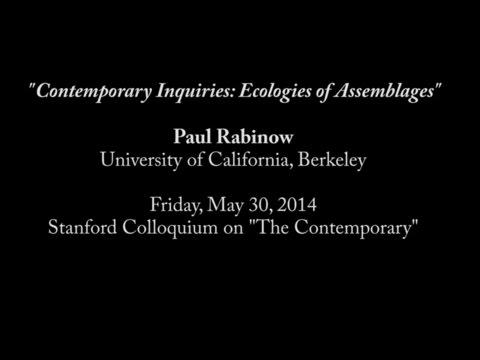 Paul Rabinow: 2014 Stanford Contemporary Colloquium