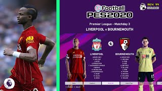 Liverpool vs Bournemouth EPL 19/20 Matchday 3 PES 2020 Gameplay