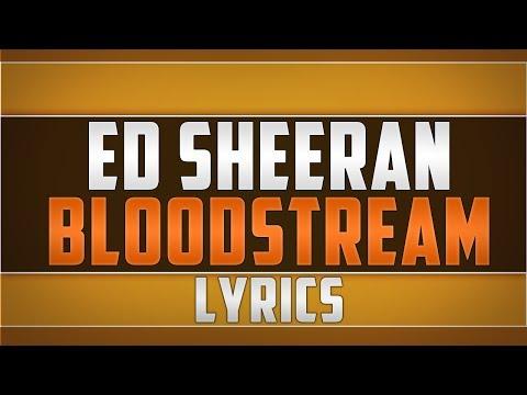 Ed Sheeran- Bloodstream Lyrics