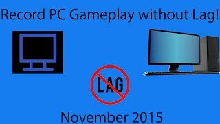 How to record PC Gameplay without Lag