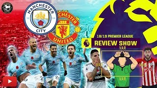 EPL REVIEW MANCHESTER DERBY AND VAR DEBATE