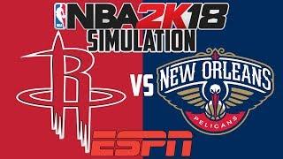 NBA 2K18 - ESPN Simulation - Houston Rockets vs New Orleans Pelicans