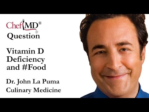Chef MD® Dr. John La Puma Vitamin D Deficiency & Food