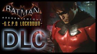 Batman Arkham Knight: DLC GCPD Lockdown (Nightwing Story)