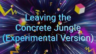 Tracking Leaving the Concrete Jungle (Experimental Version)