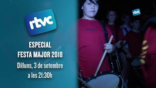ESPECIAL FESTA MAJOR 2018 | 3 DE SETEMBRE