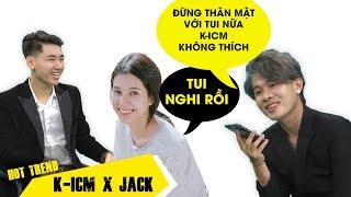 Jack gọi nữ chính MV Sóng gió tâm sự về mối quan hệ với K-ICM
