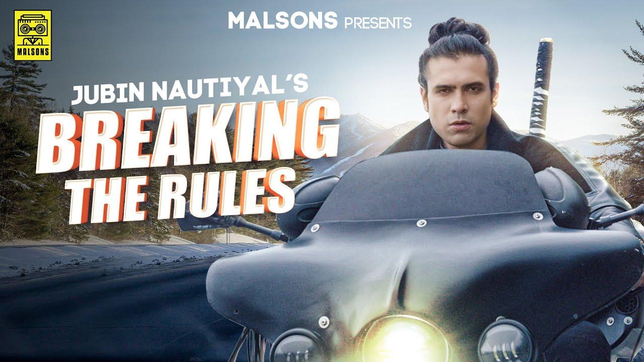 Jubin Nautiyal - Breaking the Rules (Official Music Video) - Initiation