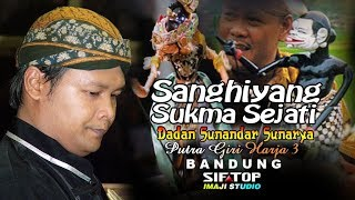 Wayang Golek SANGHIYANG SUKMA SEJATI Ki Dalang Dadan Sunandar Sunarya FULL VIDEO