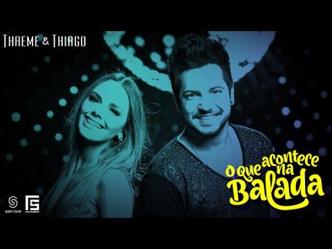 Thaeme & Thiago - O Que Acontece na Balada |...
