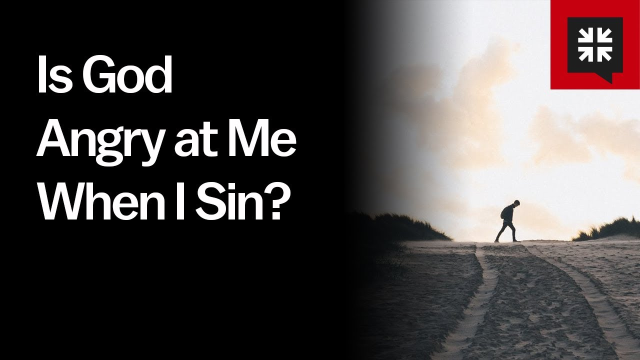 Is God Angry at Me When I Sin? // Ask Pastor John