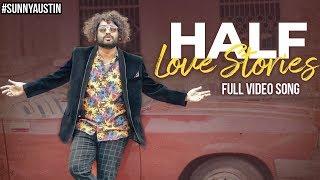 Half Love Stories Full Video Song 4K | Sunny Austin | 2019 Telugu Songs