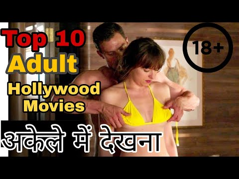 Top 10 best Adult Hollywood Movies That You Should Watch Before you Die!