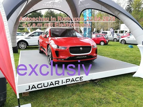 Jaguar I-Pace exclusiv in Bayern,Tesla Model X /S  u.v.a.m ( Autoschau 22.04.18 in Roth)