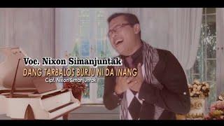 DANG TARBALOS BURJUMI DAINANG - Nixon Simanjuntak ( Original Musik Video )