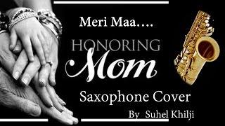 #71:-Mein Kabhi Batlata nahi..Meri Maa   Taare Zameen per   Saxophone Cover