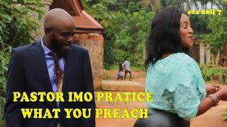 Chief Imo Comedy || practice what you preach || sex doll 7 || okwu na uka episode 34
