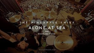 The Pineapple Thief - Alone at Sea (from Where We Stood)