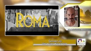 Película 'Roma' de Alfonso Cuarón / Gonzalo Lira - Entrevista 23 de noviembre