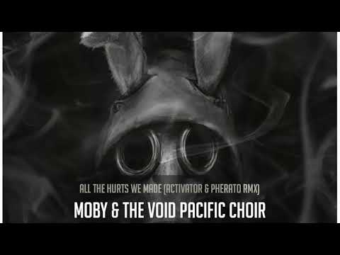 Moby & The Void Pacific Choir - All the Hurts We Made (Activator & Pherato Remix)