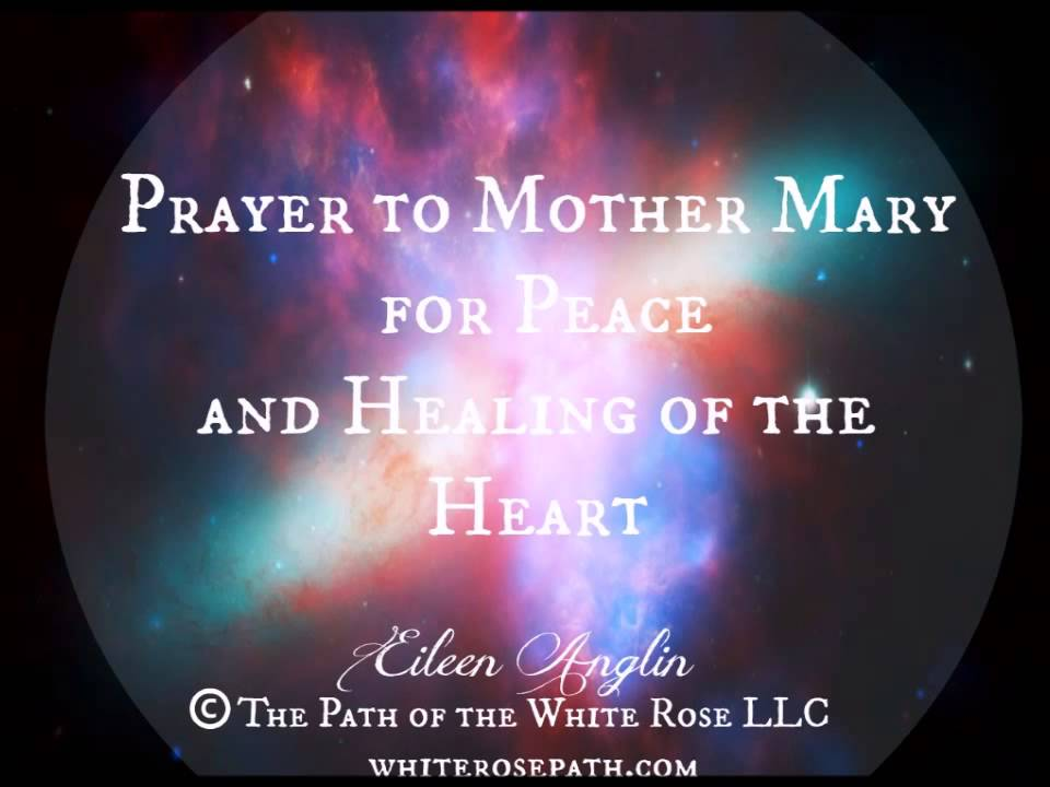 Prayer to Mother Mary for Peace and Healing of the Heart