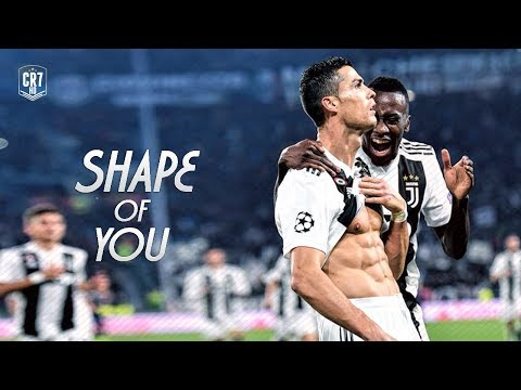 Cristiano Ronaldo • Shape Of You • 2019