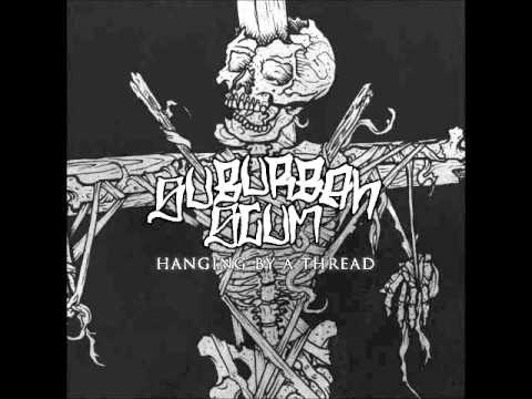 Suburban Scum - Hanging By A Thread