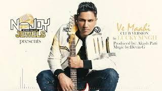 Ve Maahi by Lucky Singh (Club Version)