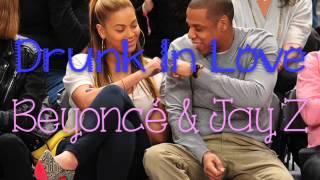 Beyoncé - Drunk In Love Feat. Jay Z