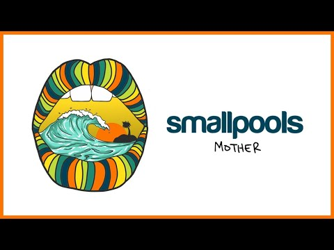 Smallpools - Mother (Official Audio)
