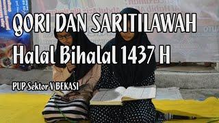 Qori dan Saritilawah | Halal Bihalal 1437 H PUP Sektor V Bekasi