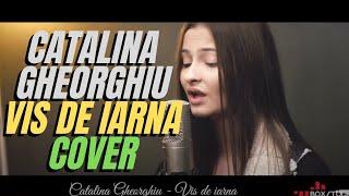 Catalina Gheorghiu - Vis de iarna (Cover)