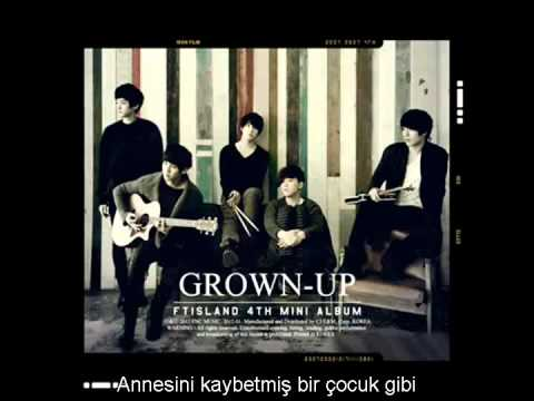 FTISLAND - Grown Man (Turkish Subtitle)