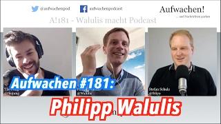 Aufwachen Podcast #181 mit Gast: Philipp Walulis
