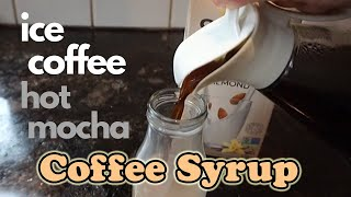 How to Make Coffee Syrup   Easy Iced Coffee or Hot Mocha☕