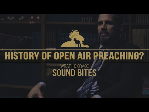 Jeff Rose - What is the History of Open Air Preaching? // W&G Sound Bites