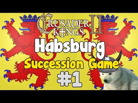 Crusader kings 2 - Habsburg succession game episode 1