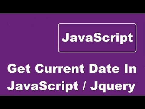 How To Get Current Date In JavaScript