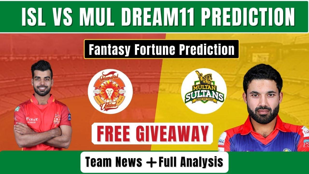 ISL VS MUL DREAM11 PREDICTION   ISL VS MUL PSL 2021 PREDICTION   ISL VS MUL DREAM11 TEAM