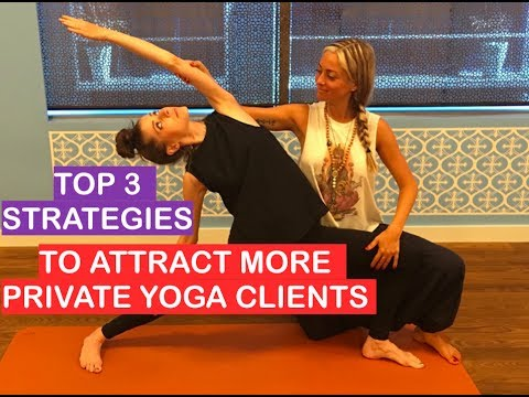 The Top Three Strategies to Attract More Private Yoga Clients