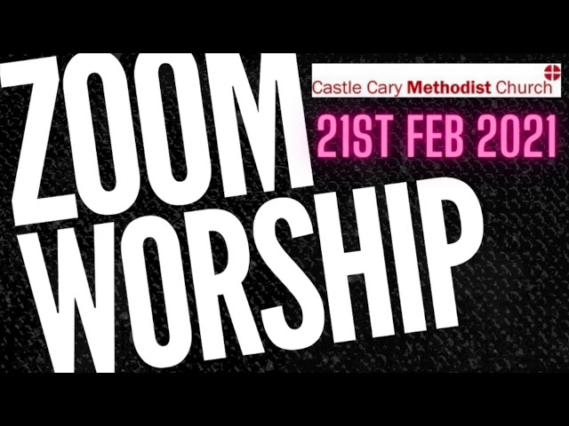 21 February Zoom Worship @ Castle Cary
